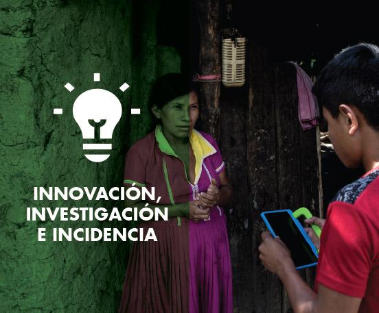 Innovación, investigación e incidencia